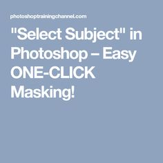 """""""Select Subject"""" in Photoshop – Easy ONE-CLICK Masking!"""