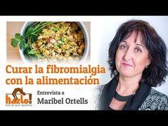 Curar la fibromialgia por la alimentación. Entrevista a Maribel Ortells en Hazlo.tv - YouTube