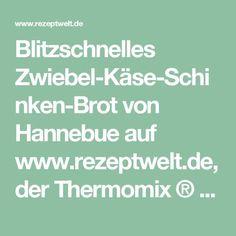 Blitzschnelles Zwiebel-Käse-Schinken-Brot von Hannebue auf www.rezeptwelt.de, der Thermomix ® Community