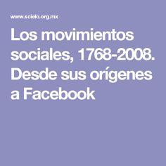 Los movimientos sociales, 1768-2008. Desde sus orígenes a Facebook