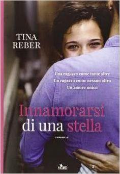 Editrice Nord   #tinareber   Tina Reber  Innamorarsi di una stella  Sognando tra le Righe: INNAMORARSI DI UNA STELLA Tina Reber Recensione