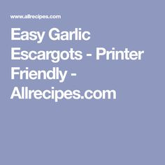 Easy Garlic Escargots - Printer Friendly - Allrecipes.com