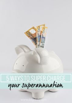 How to supercharge your superannuation
