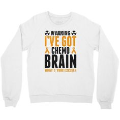 Are you ready for warning i've got chemo brain crewneck sweatshirt by milanacr. get this great custom sweatshirt in different colors and sizes. buy your new sweatshirt right now at artistshot. Crew Sweatshirts, Crew Neck Sweatshirt, Graphic Sweatshirt, Chemo Brain, Play Hard, Cuffs, Strong, Medium, Colors