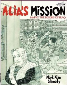 'Alia's misión. Saving the books of Iraq', de Mark Alan Stamaty. Objetivo, salvar el patrimonio cultural