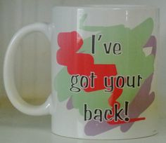 Who's got your back? 11 oz coffee mug $11.95 https://www.facebook.com/ImageAwards