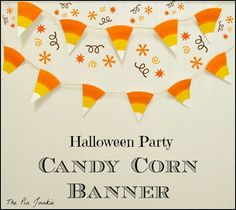 The Pin Junkie: Halloween Party Candy Corn Banner