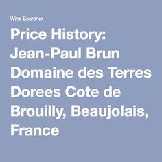 Price History: Jean-Paul Brun Domaine des Terres Dorees Cote de Brouilly, Beaujolais, France
