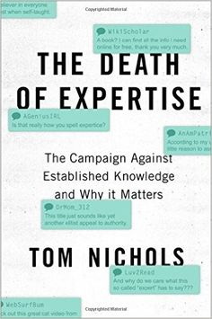 The Death of Expertise: The Campaign Against Established Knowledge and Why it Matters - Livros na Amazon Brasil- 9780190469412