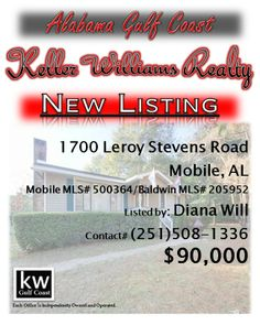 1700 Leroy Stevens Road, Mobile, AL...Mobile MLS# 500364/Baldwin MLS# 205952...$90,000...3 Bedroom, 1 Bath...So many possibilities for this home on prime 3 acres of land, just north of Cottage Hill. You can have the convenience of in-town living without the deed restrictions of a subdivision. Home is adjacent to custom homes on similar sized parcels and would make an ideal location for your dream home. Please contact Diana Munoz Will at 251-508-1336.