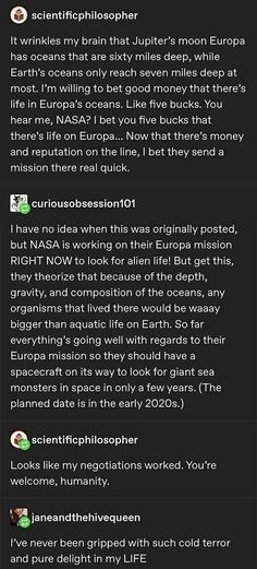 NASA mission to Europa. Wonder what the current status is? Tumblr Funny, Funny Memes, Hilarious, Jokes, Videos Funny, Funny Quotes, A Silent Voice, To Infinity And Beyond, The More You Know