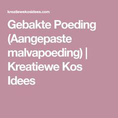 Gebakte Poeding (Aangepaste malvapoeding) | Kreatiewe Kos Idees
