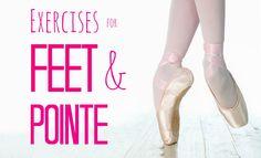 Feet & Pointe Strengthening Exercises ♡