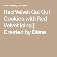 Red Velvet Cut Out Cookies with Red Velvet Icing | Created by Diane