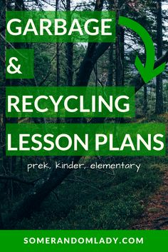 Lesson Plans for a Garbage and Recycling Unit. Click through for activities, book list, youtube playlist, field trip ideas, and activities appropriate for prek, kindergarten, and elementary ages.