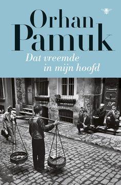 """""""Als alle Turken maar iets gemeen hadden met Mevlu Karatas,de hoofdpersoon van mijn boek,dan zou Turkije er nu veel beter voor staan"""" Frans Weijzen over - Orhan Pamuk Dat vreemde in mijn hoofd"""