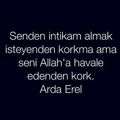 Senden intikam almak isteyenden korkma seni Allah'a havale edenden kork. Good Sentences, English Quotes, Meaningful Words, Life Is Short, Great Quotes, Cool Words, Allah, Quotations, Literature