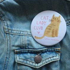 A badge for members of the Cat Lady Club. | 41 Insanely Cute Items You Should Buy Yourself Right Now