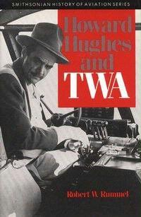 Howard Hughes and TWA - Trans World Airlines