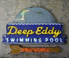 Deep Eddy isn't exactly a swimming hole, but it's a very old spring-fed, cold pool that's a tradition for old and new Austinite.  Todd Sanders, that master of neon, created this vintage looking sign that most people would think is as old as the pool.
