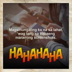 Hugot Lines Tagalog Funny, Tagalog Quotes Hugot Funny, Hugot Quotes, Bisaya Quotes, Patama Quotes, Best Quotes, Tagalog Qoutes, Tagalog Words, Filipino Quotes
