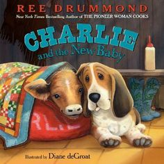 Ree Drummond, The Pioneer Woman and New York Times bestselling author of Charlie the Ranch Dog, and her lovable hound are back in Charlie and the New Baby. With expressive illustrations by Diane deGroat, a new delicious recipe from Ree Drummond. Ree Drummond, Toddler Books, Childrens Books, Charlie The Ranch Dog, Dog Books, Thing 1, Pioneer Woman, New Baby Products, Dogs
