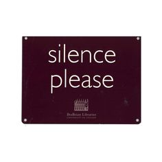 Bodleian Library Metal 'Silence Please' Sign- I don't want our house to be quiet too often but this in my dream reading area would be wonderful!!
