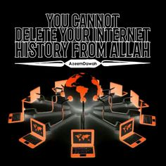 You cannot delete Your internet history from Allah