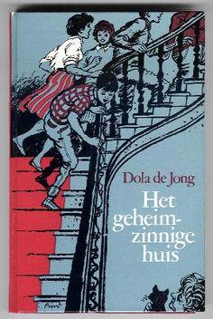 Het geheimzinnige huis -  Dola de Jong en illustraties van Pim van Boxsel