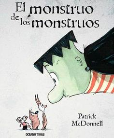 Buy El monstruo de los monstruos by Patrick McDonnell and Read this Book on Kobo's Free Apps. Discover Kobo's Vast Collection of Ebooks and Audiobooks Today - Over 4 Million Titles! Monster Book Of Monsters, Monster S, Little Monsters, Good Books, My Books, Story Books, Pet Spider, Aladin, Fable