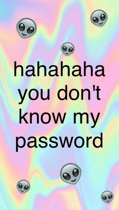 Group of Haha you don t know my password