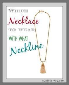 Necklaces are popular this fall/winter season and there are a lot of necklaces to choose from. Do you ever wonder which necklace to wear with what neckline?