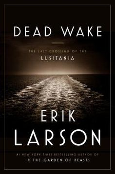 Dead Wake: The Last Crossing of the Lusitania by Erik Larson (Audio & eBook)