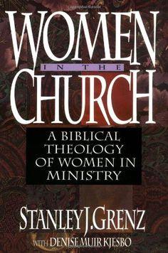 Women in the Church: A Biblical Theology of Women in Ministry: Grenz, Stanley J., Kjesbo, Denise Muir
