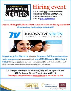 Live in Toronto and Looking for work? Stop by the Innovative Vision Marketing Hiring Event this Thursday July 20th 2pm at #TCET_Parliament - Hiring full time Customer Service Reps with a guaranteed rate of $13/hr to $16/hr + bonuses. RSVP 416-964-9797 #jobs #careers #employment #T_C_E_T