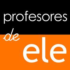 Profesores de ELE - Enseñar Español como Lengua Extranjera