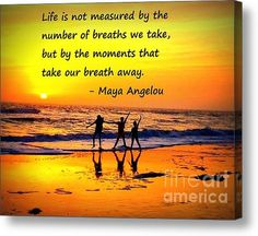 Limited Time Promotion: Moments That Take Our Breath Away - Maya Angelou Stretched Canvas Print
