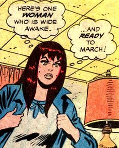"""Comic Girls Say.."""" here's one Woman who is wide awake and ready To march """" #comic #vintage"""
