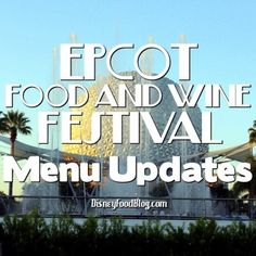 Epcot food and wine festival menu updates