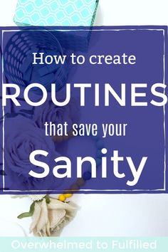 How to Create Routines / Routines / Schedule / Good routines will increase your productivity and reduce stress both for you and your family. If there is something driving you crazy in your day over and over, create a routine for it. Not sure where to start or how to create a routine? I got you. I'm going to show you how to create routines that save your sanity.
