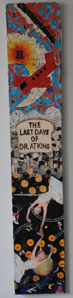 The Last Days of Dr. Atkins    Collage by Lyman Richardson