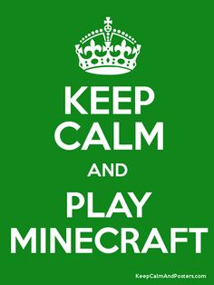 Keep Calm and PLAY MINECRAFT Poster