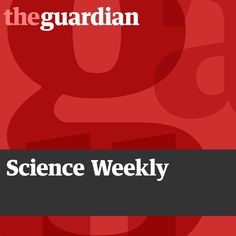 Check out this cool episode: https://itunes.apple.com/us/podcast/science-weekly/id136697669?mt=2&i=353817459