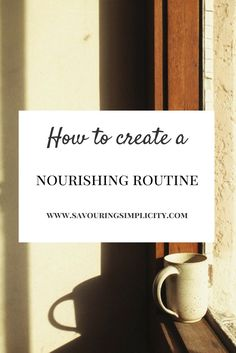 """""""How to create a nourishing routine."""",Elizabeth Kelsey Bradley. Routines, ideas, activities and worksheets to support your self-care. Tools that work well with motivation and inspirational quotes. For more great inspiration follow us at 1StrongWoman."""