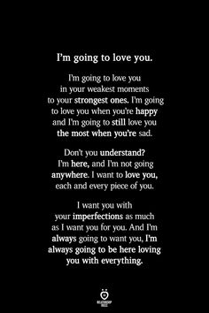 quotes for him I'm going to love you. Cute Love Quotes, Love You Poems, Love Quotes For Him Romantic, Soulmate Love Quotes, Love Quotes For Her, Love Yourself Quotes, True Quotes, Words Quotes, Emo Quotes