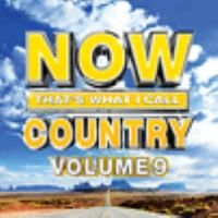 NOW that's what I call country. Volume 9.