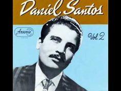DANIEL SANTOS - Mi Patria Es Mi Vida - YouTube