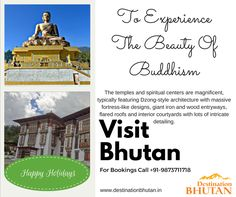 Let's Visit Bhutan together to explore and experience the beauty of Buddhism. To know more such types of informations, please visit our website at : http://www.destinationbhutan.in