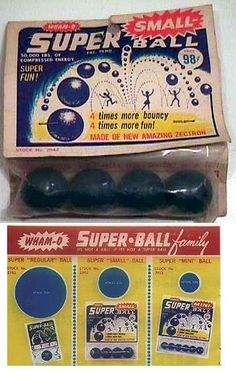 superballs! 1st on the block to have it!