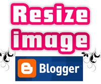 How to Resize all image on blogger blog ?